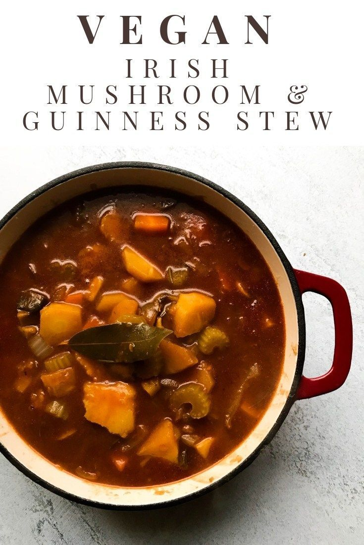 Vegan Irish Mushroom Guinness Stew Guinness Stew Irish Stew Recipe Vegan Stew