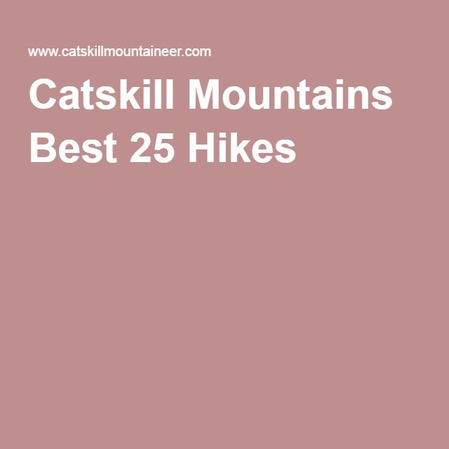 Catskill Mountains Best 25 Hikes