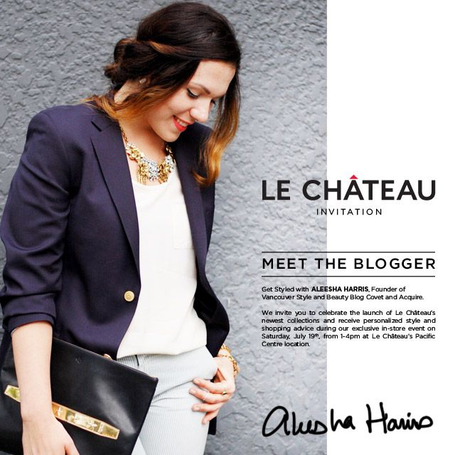 #Vancouver fashion event: Get styling and trend tips at Le Château in Vancouver next Saturday! Learn more: www.covetandacquire.blogspot.ca