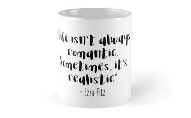 Pretty Little Liars - Life isn't always romantic, Ezra Fitz Mugs