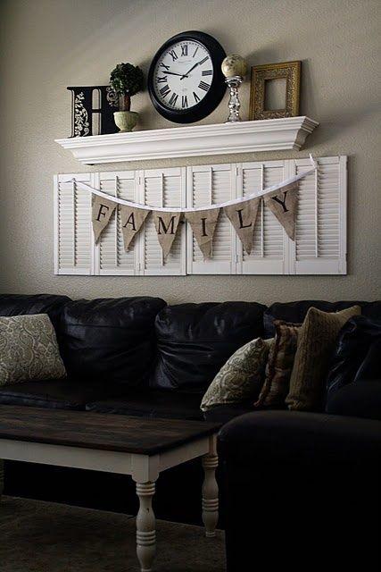 shutters and the burlap banner...and the shelf