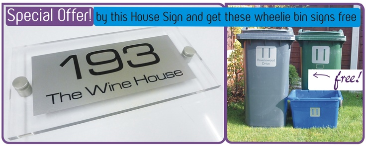 https://www.facebook.com/media/set/?set=a.533170176709543.150902.116926011667297=1  Offer Of The Week... Buy this Modern House Sign £76.00 and GET A Set of Bin Signs FREE! OFFER ENDS 30th of Sept 2012.