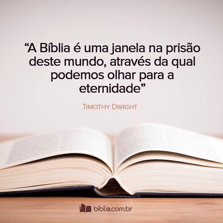 A Biblia é uma janela na prisão deste mundo, através da qual podemos olhar para a eternidade #Biblia #Palavra #Eternidade