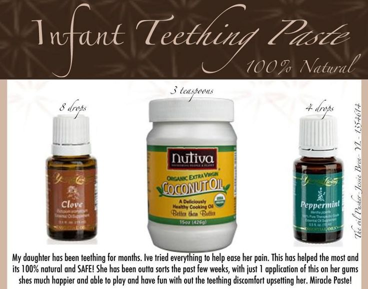 Infant / baby teething paste: 3 teaspoons coconut oil, 8 drops clove EO, and 4 drops peppermint EO.