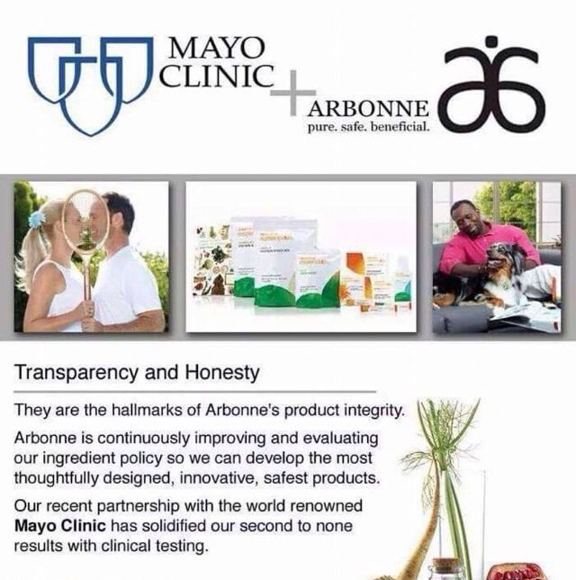 Mayo Clinic and Arbonne! Pure safe beneficial, always have been and always will. Best choice i ever made!!!! marinaschlesser.arbonne.com