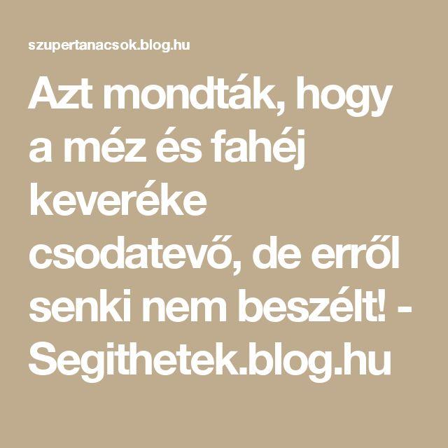 Azt mondták, hogy a méz és fahéj keveréke csodatevő, de erről senki nem beszélt! - Segithetek.blog.hu