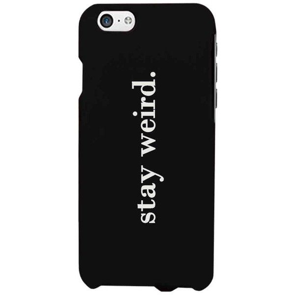 Stay Weird Funny Black Phone Case for iphone, Galaxy, LG, HTC ($14) ❤ liked on Polyvore featuring accessories, tech accessories, phone cases, phone, phonecases and galaxy smartphone