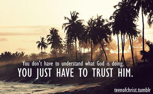 Trust HIM: Favorite Places, Trust God, Quotes, God Is, Goo Goo Dolls, Truths, Faith Inspiration, Romances Book, Lyrics Tattoo