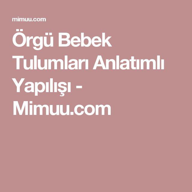 Örgü Bebek Tulumları Anlatımlı Yapılışı - Mimuu.com