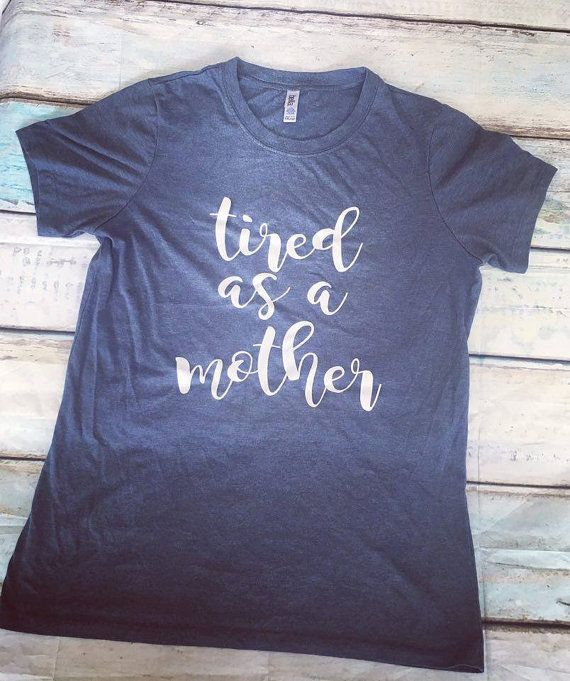 Tired as a Mother Custom shirt by 8pmCreations on Etsy
