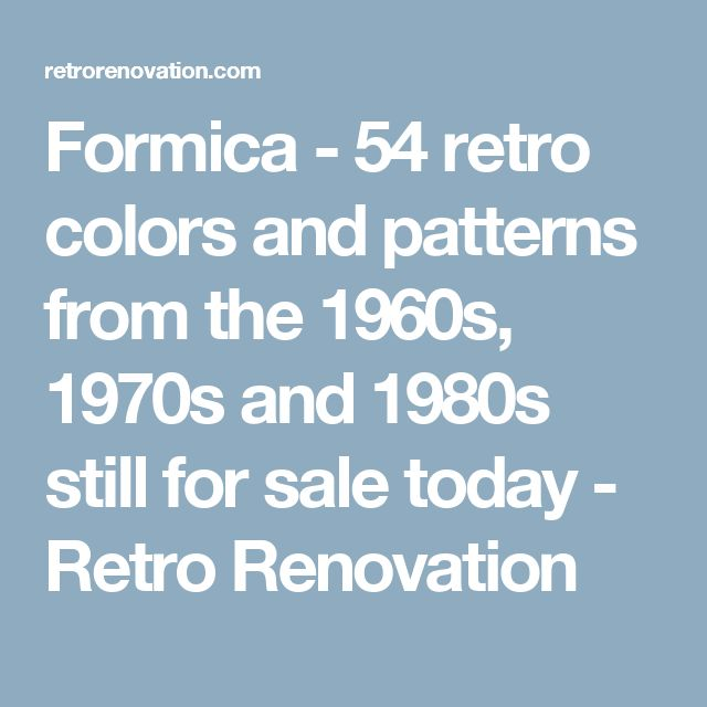 Formica - 54 retro colors and patterns from the 1960s, 1970s and 1980s still for sale today - Retro Renovation