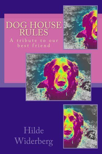 Dog house rules by Hilde Widerberg, http://www.amazon.com/dp/B00I9K2L6E/ref=cm_sw_r_pi_dp_pb5ctb0Q2W1AZ