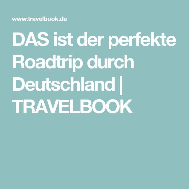 DAS ist der perfekte Roadtrip durch Deutschland | TRAVELBOOK