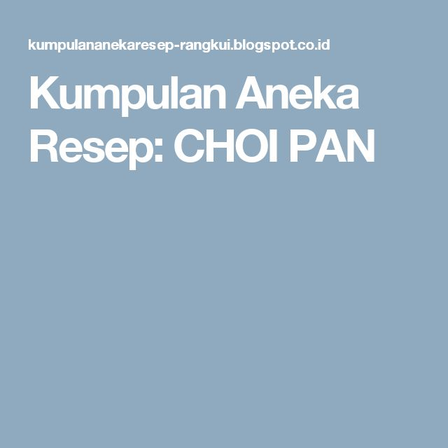 Kumpulan Aneka Resep: CHOI PAN