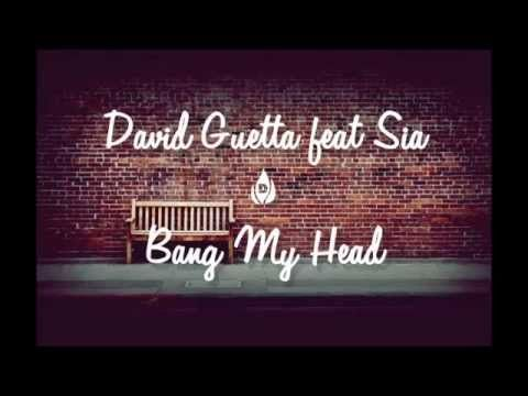 Bang My Head by David Guetta (feat. SIA) Now I know I will not fall, I will rise above it all!