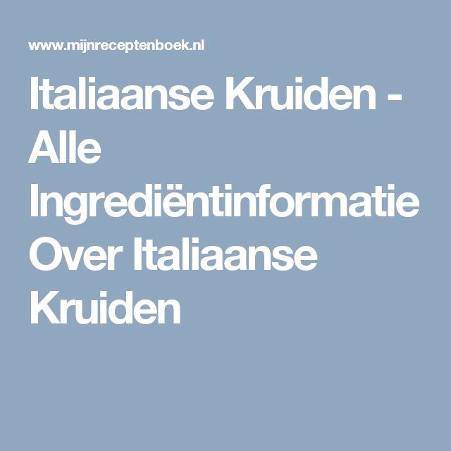 Italiaanse Kruiden - Alle Ingrediëntinformatie Over Italiaanse Kruiden