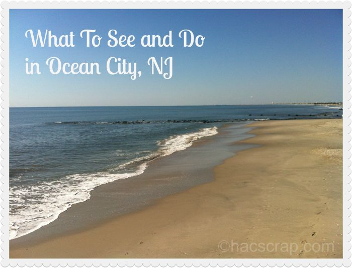 Things to see and do in Ocean City, NJ #travel #family #beach