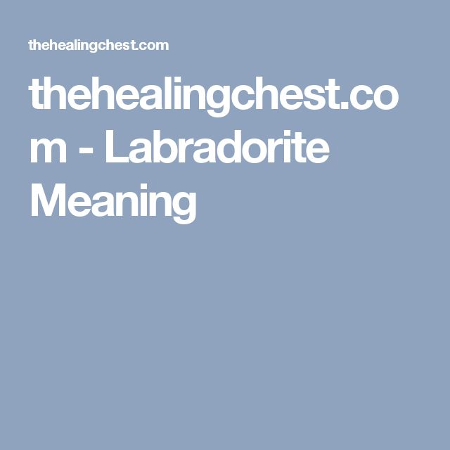 thehealingchest.com - Labradorite Meaning
