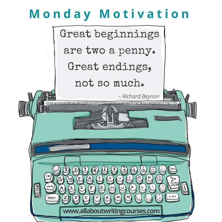 Monday Motivation: Beginnings and Ends