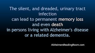 Do you know what happens when an elderly person has a urinary tract infection and they don't know it? ... Alzheimer's Reading Room