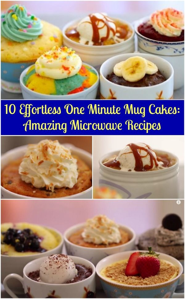 10 Effortless One Minute Mug Cakes: Amazing Microwave Recipes - Probably the simplest mug cake recipe collection.