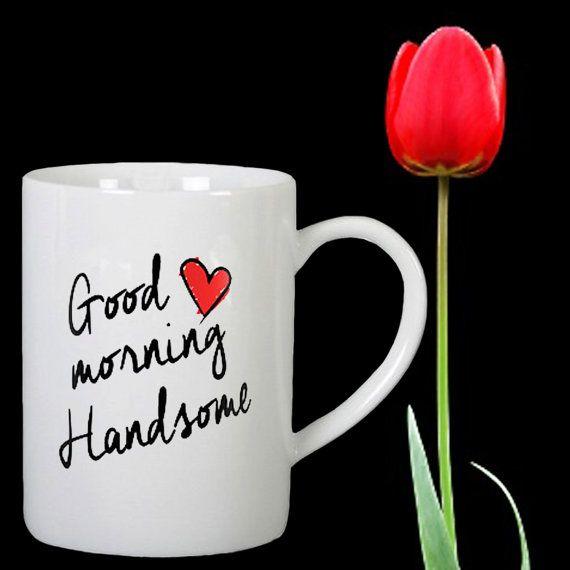 Good Morning Handsome design for mug by Mbelgedes on Etsy