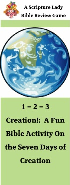 1 – 2 – 3 CREATION!: A FUN BIBLE ACTIVITY ON THE SEVEN DAYS OF CREATION
