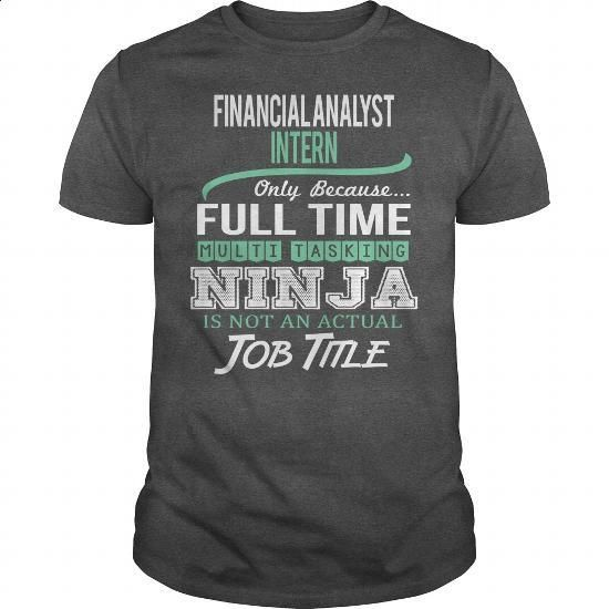 Awesome Tee For Financial Analyst Intern - #shirts for men #hoodie sweatshirts. ORDER HERE => https://www.sunfrog.com/LifeStyle/Awesome-Tee-For-Financial-Analyst-Intern-144373767-Dark-Grey-Guys.html?60505