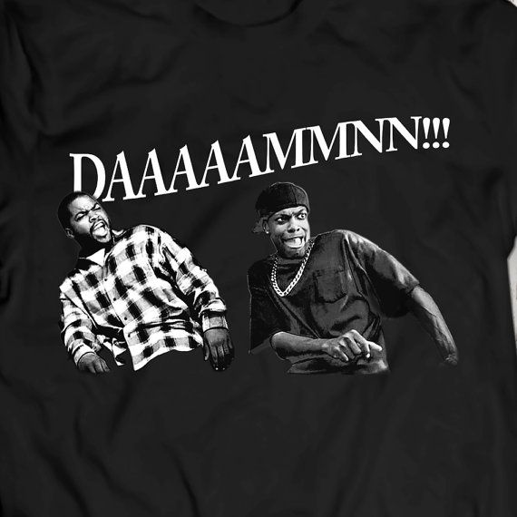 DDAAMMNN!! FUNNY Damn T Shirt Women Men Gift Idea FRIDAY Movie Smokey and Craig Ice Cube
