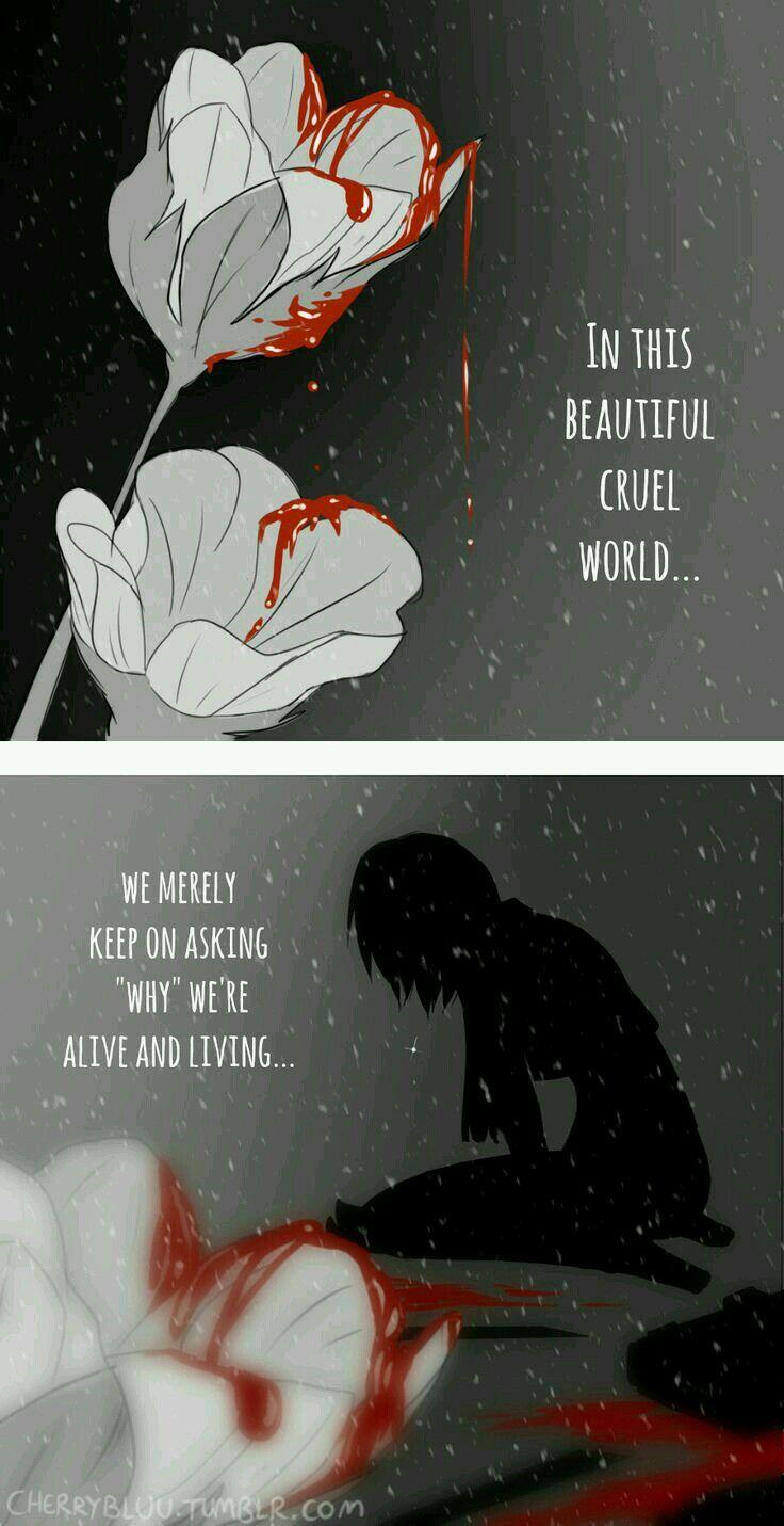 """En este hermoso mundo cruel simplemente seguimos preguntando """"por qué"""" estamos vivos y viviendo"""