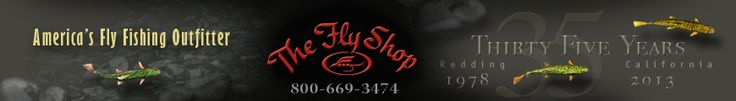 THE FLY SHOP® - FLY FISHING EQUIPMENT, GUIDE SERVICES, AND INTERNATIONAL FLY FISHING TRIPS