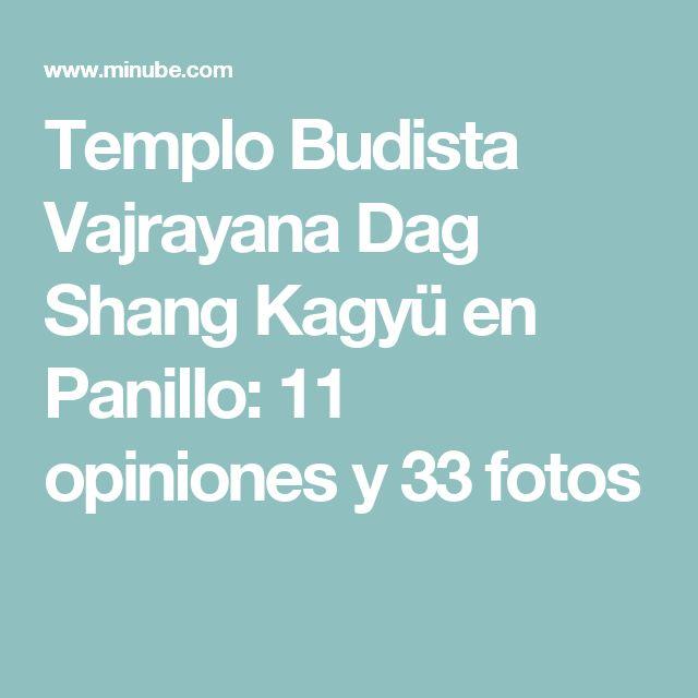 Templo Budista Vajrayana Dag Shang Kagyü en Panillo: 11 opiniones y 33 fotos
