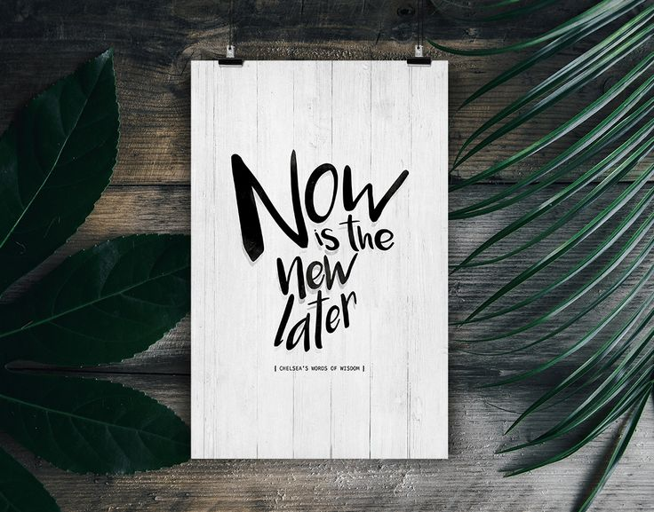 Now Is The New Later Personalized Print ✿ Surround yourself with INSPIRATION!