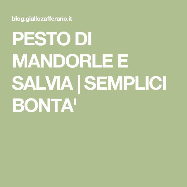 PESTO DI MANDORLE E SALVIA | SEMPLICI BONTA'