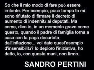 Sandro Pertini...esempio da seguire,vero cari signori della politica attuale?