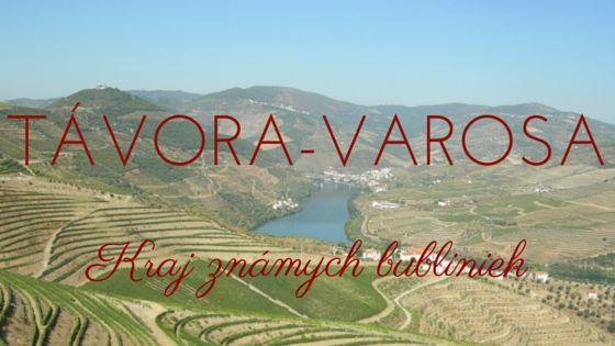Távora-Varosa - Kraj známych bubliniek  vino-port.sk