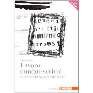 Lavoro, dunque scrivo! (volume con e-book): Amazon.it: Luisa Carrada: Libri