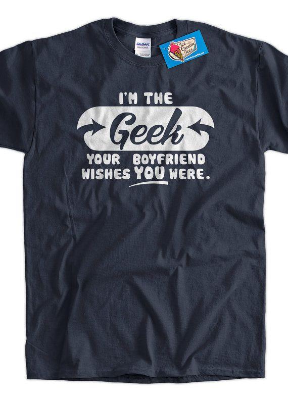 I'm The Geek TShirt Boyfriend Wishes TShirt Geek by IceCreamTees, $14.99