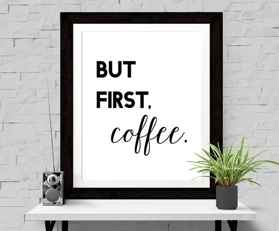 Typographie Druck Kunstdruck Spruch 'But first coffee' Kaffee Zitat Kaffee Spruch Schwarz Weiß Spruch Liebes Geschenk Bild A4 A3 Coffee Art