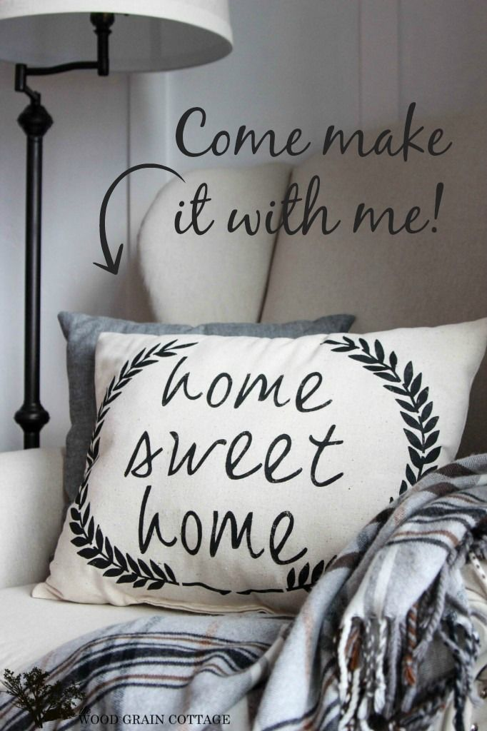 Make it: Diy Home Sweet Home Pillow with The Wood Grain Cottage
