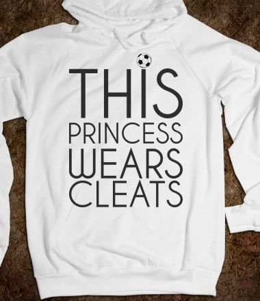 This Princess wears Soccer cleats Hoodie Sweatshirt⚽️ I want this so bad!