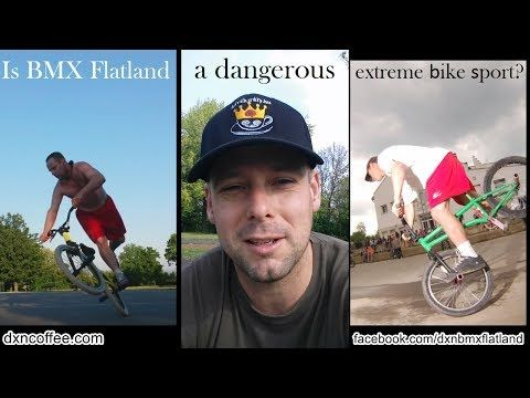 dxnproducts.com: Is BMX Flatland a dangerous extreme bike sport?