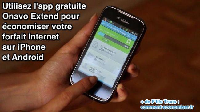 Utilisez l'app gratuite  Onavo Extend pour économiser votre  forfait Internet  sur iPhone  et Android