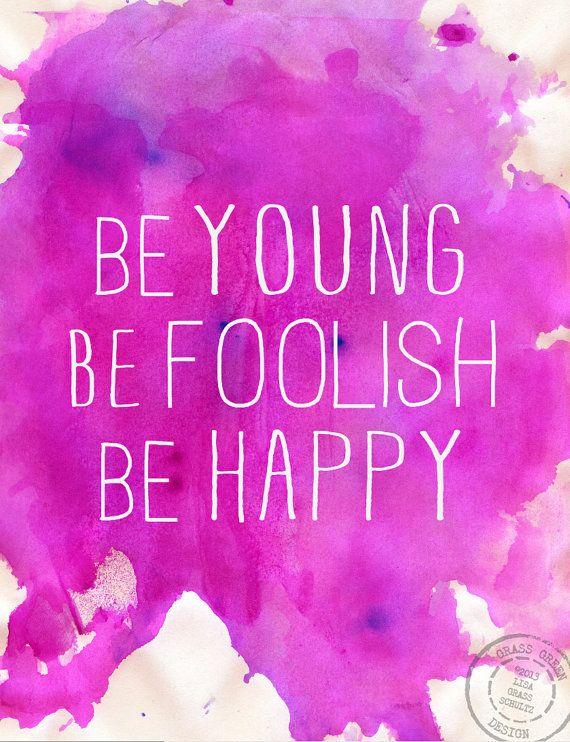 Be Young Be Foolish Be Happy 85x11 Watercolor Digital Print 1400