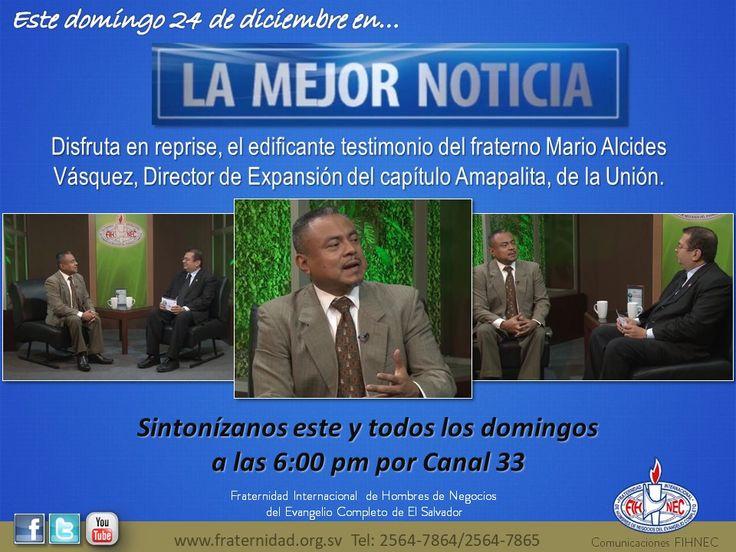 """No te pierdas nuestro programa de tv  """"La Mejor Noticia"""". En el Horario de las 6:00 pm por canal 33 señal abierta, 7 en cable de El Salvador  http://canal33.tv"""