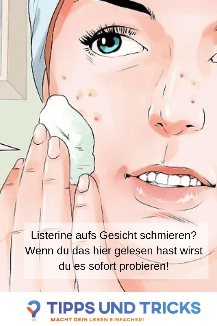 Listerine Aufs Gesicht Schmieren Wenn Du Das Hier Gelesen Hast