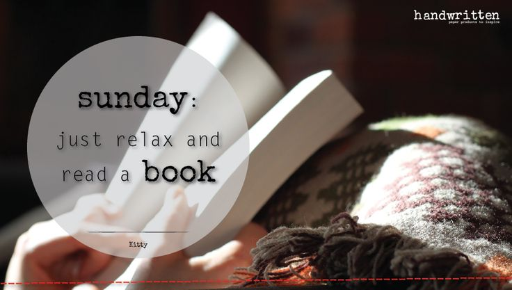 sunday: just relax and read a book | handwritten by Kitty