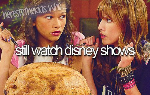 Yes, I do. Not Shake it Up but a lot of the other ones like Good Luck Charlie, Austin and Ally, Liv and Maddie, and I Didn't Do It