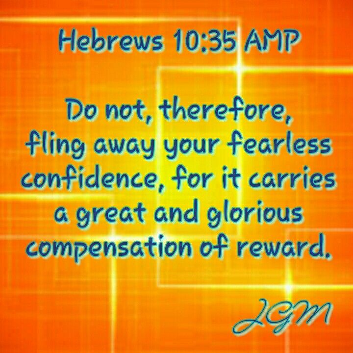 Day 16 of 21! #nomorefear Movement!  Scripture of the day comes from Hebrews 10:35.  The word tells us to not throw away our confidence or your boldness.  It encourages us to in fact be fearless.  If you are confident (bold) for Christ sake you will be greatly rewarded.  If you take the risk it will be greatly rewarded. If you are obedient to his voice you will be rewarded.    This verse serves as a reminder that when fear is trying to enter the mind we must keep pushing.  Keep believing…