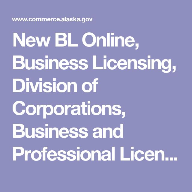 New BL Online, Business Licensing, Division of Corporations, Business and Professional Licensing